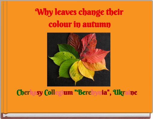 Why leaves change their colour in autumn