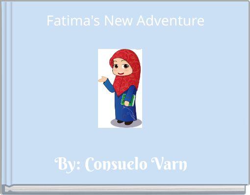 Fatima's New Adventure