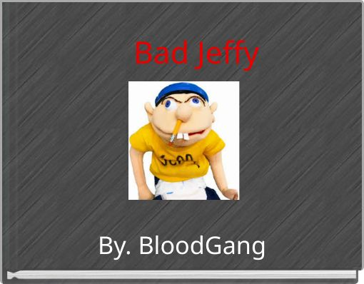 Bad Jeffy
