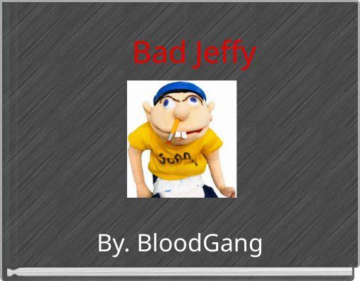 Bad Jeffy