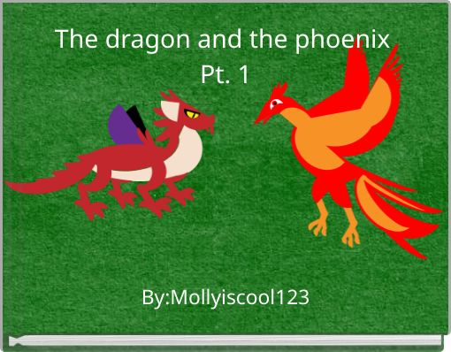 The dragon and the phoenix Pt. 1