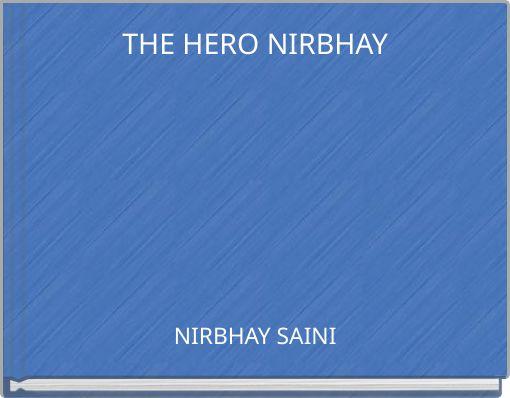 THE HERO NIRBHAY