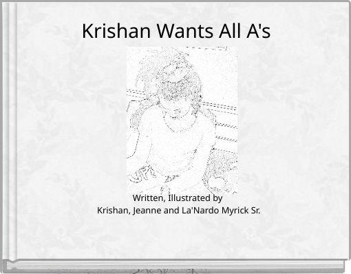 Krishan Wants All A's