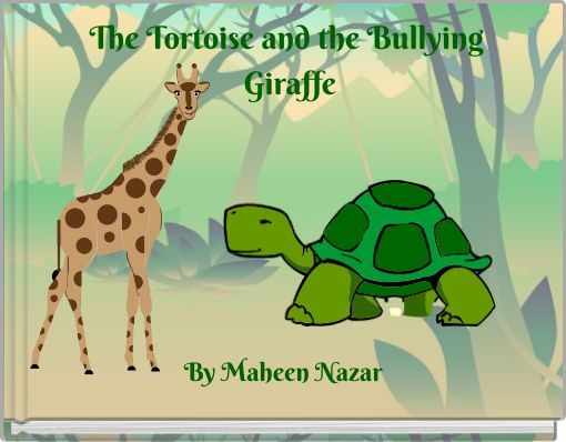 The Tortoise and the Bullying Giraffe