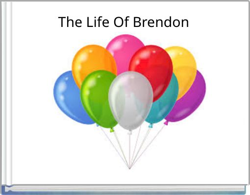 The Life Of Brendon