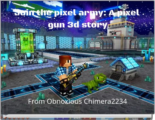 Join the pixel army: A pixel gun 3d story