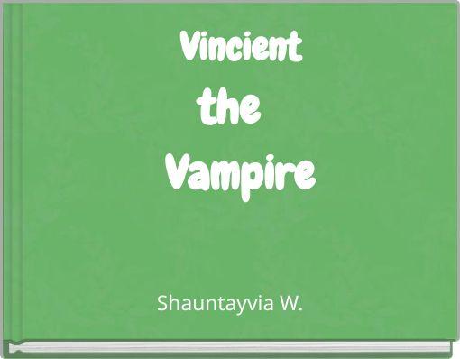 Vincientthe  Vampire