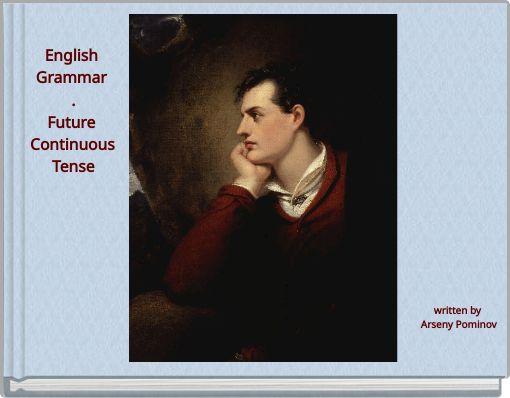 English Grammar .Future Continuous Tense
