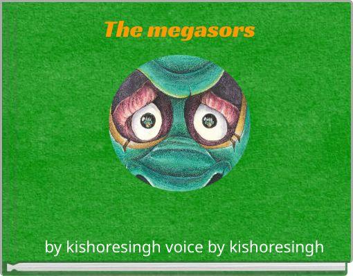 The megasors