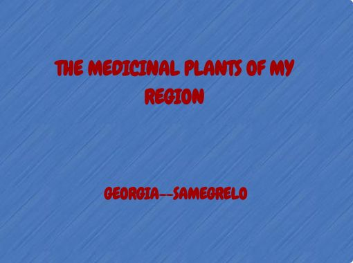THE MEDICINAL PLANTS OF MY REGION