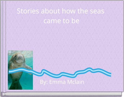 Stories about how the seas came to be