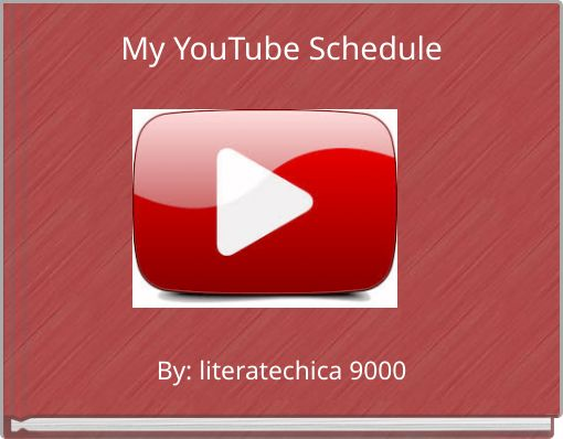 My YouTube Schedule