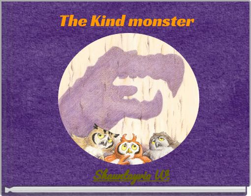 The Kind monster