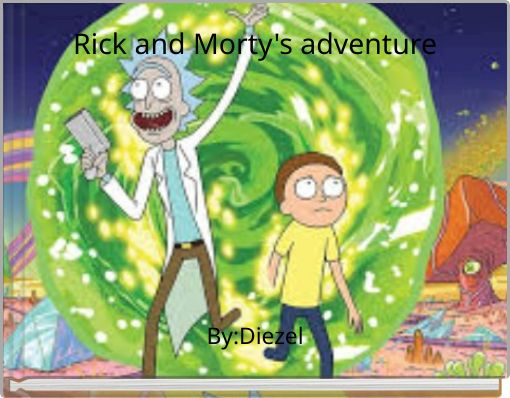 Rick and Morty's adventure