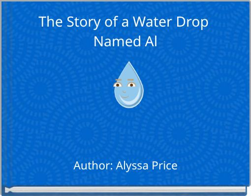 The Story of a Water Drop Named Al