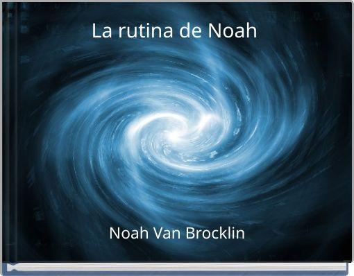 La rutina de Noah