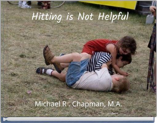Hitting is NOT Helpful