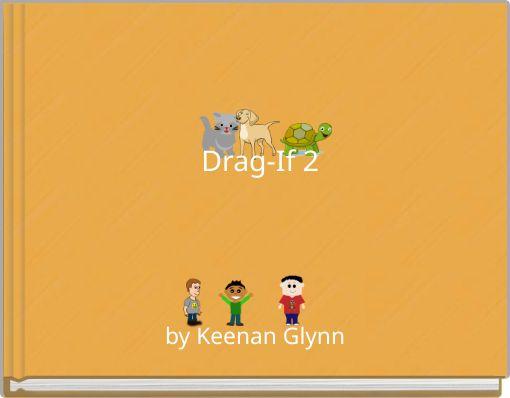 Drag-If 2
