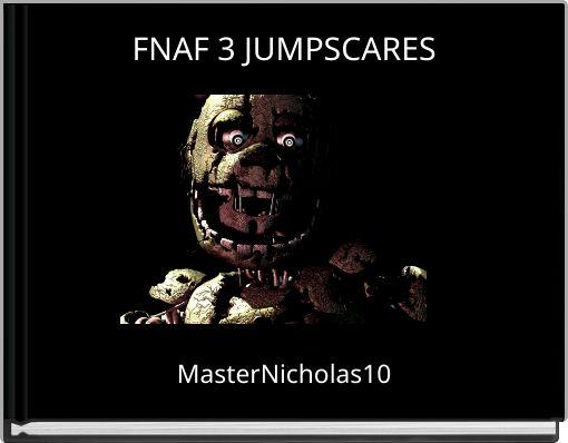 FNAF 3 JUMPSCARES