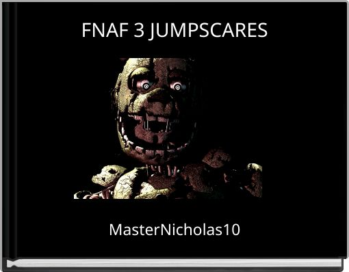 FNAF 3 JUMPSCARES