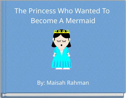 The Princess Who Wanted To Become A Mermaid
