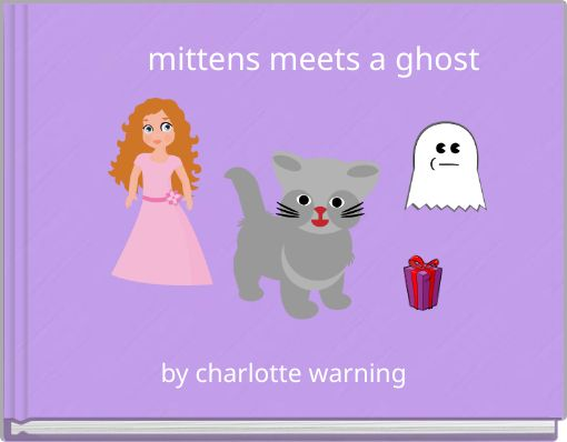 mittens meets a ghost