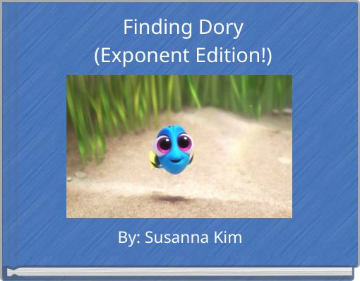 Finding Dory(Exponent Edition!)