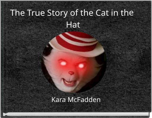 The True Story of the Cat in the Hat