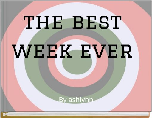 the best week ever
