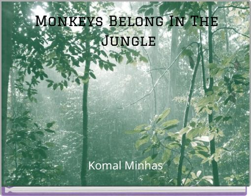 Monkeys Belong In The Jungle
