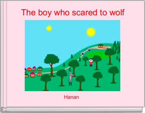 The boy who scared to wolf