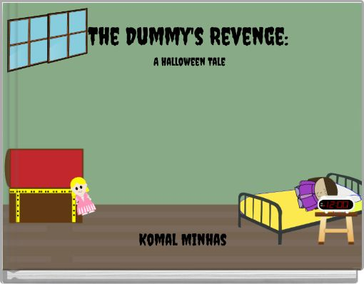 The Dummy's Revenge: A Halloween Tale