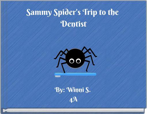 Sammy Spider's Trip to the Dentist