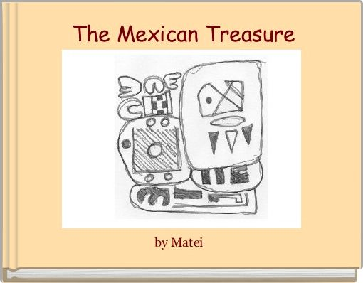 The Mexican Treasure