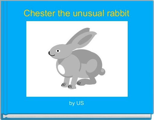 Chester the unusual rabbit