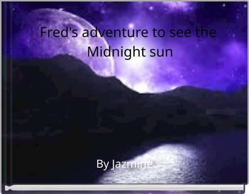 Fred's adventure to see the Midnight sun