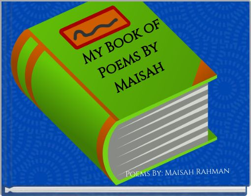 My Book of Poems  By Maisah