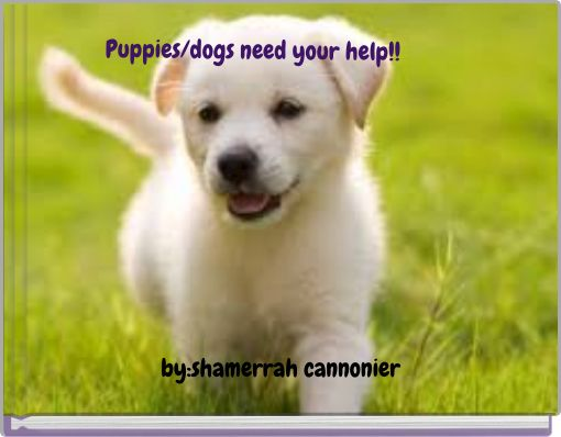 Puppies/dogs need your help!!