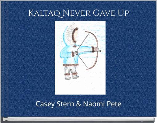 Kaltaq Never Gave Up