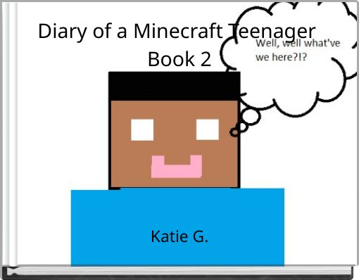 Diary of a Minecraft Teenager Book 2