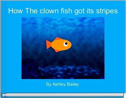 How The clown fish got its stripes
