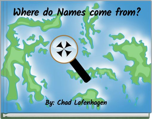 Where do Names come from?