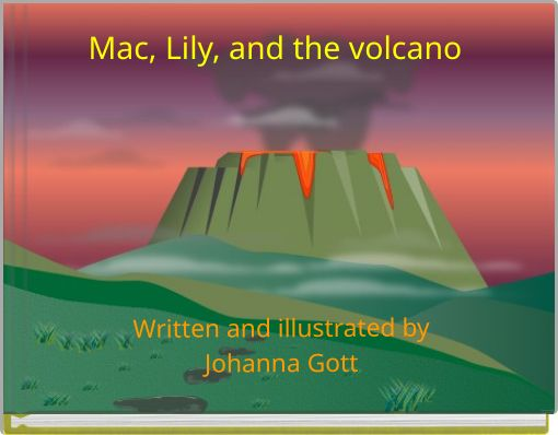 Mac, Lily, and the volcano