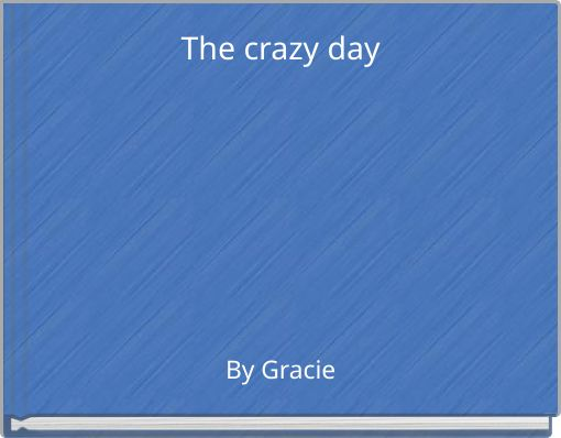 The crazy day