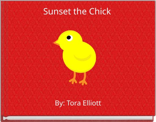 Sunset the chick