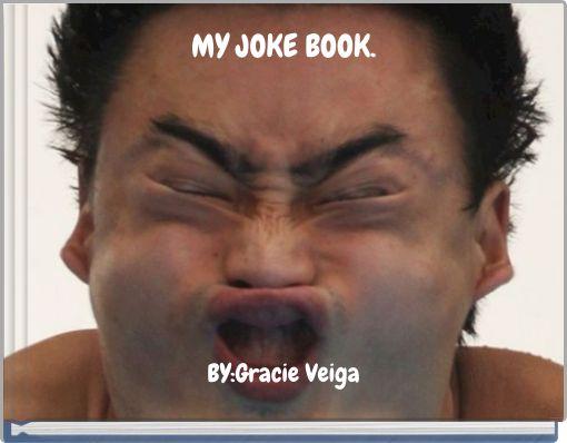 MY JOKE BOOK.