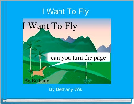 I Want To Fly