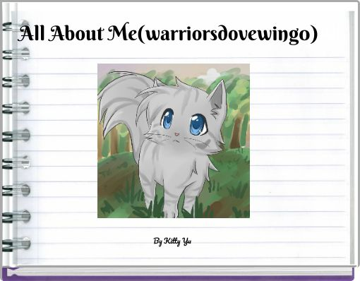 All About Me(warriorsdovewing0)All