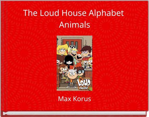 The Loud House Alphabet Animals