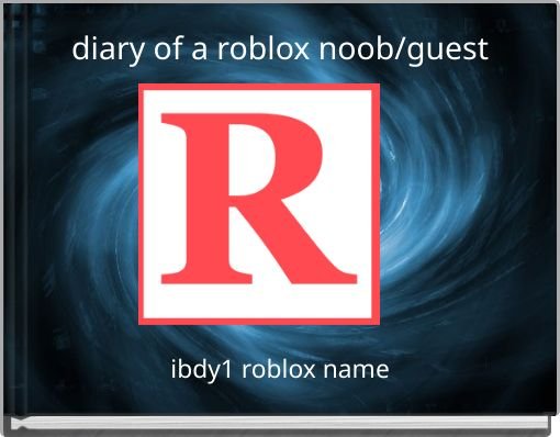 diary of a roblox noob/guest